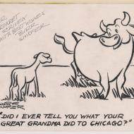 """Did I Ever Tell You What Your Great Grandma Did to Chicago?""; Burr Shafer, Cartoon, ca. 1960s (ichi-63956)"